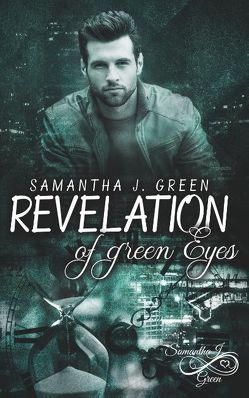 Revelation of green Eyes von Green,  Samantha J.