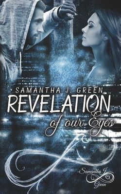 Revelation of our Eyes von Green,  Samantha J.