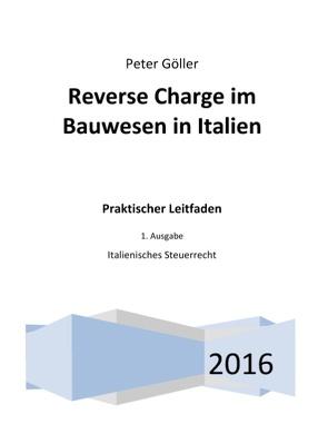 Reverse Charge im Bauwesen in Italien von Goller,  Peter
