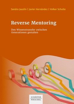 Reverse Mentoring von Hernández,  Javier, Jauslin,  Sandra, Schulte,  Volker