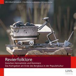 Revierfolklore von LWL-Industriemuseum, Osses,  Dietmar, Weißmann,  Lisa