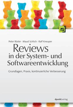Reviews in der System- und Softwareentwicklung von Kneuper,  Ralf, Roessler,  Peter, Schlich,  Maud