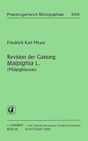 Revision der Gattung Malpighia L. (Malpighiaceae) von Meyer,  Friedrich K