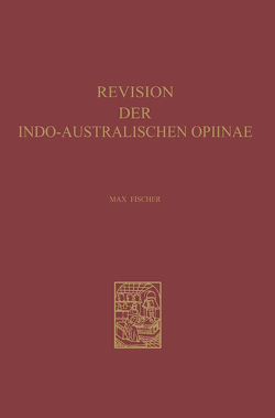 Revision der Indo-Australischen Opiinae von Fischer,  Max