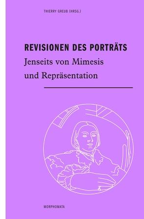 Revisionen des Porträts von Greub,  Thierry