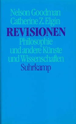 Revisionen von Elgin,  Catherine Z., Goodman,  Nelson, Philippi,  Bernd