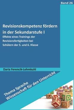 Revisionskompetenz fördern in der Sekundarstufe I von Ferencik-Lehmkuhl,  Daria