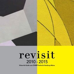 revisit 2010-2015 Urban Art Guide von getting-up,  Künstlergruppe, Klöckner,  Rudolf D., Oetzel,  Carolin