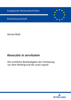 «Revocatio in servitutem» von Roth,  Denise