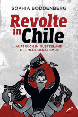 Revolte in Chile von Boddenberg,  Sophia
