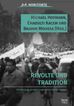 Revolte und Tradition von Hofmann,  Michael, Kacem,  Chaoulti, Moussa,  Brahim