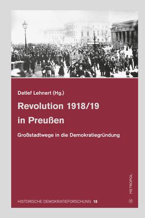 Revolution 1918/19 in Preußen von Lehnert,  Detlef