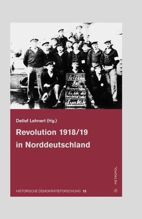 Revolution 1918/19 in Norddeutschland von Lehnert,  Detlef