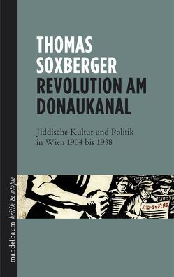 Revolution am Donaukanal von Soxberger,  Thomas