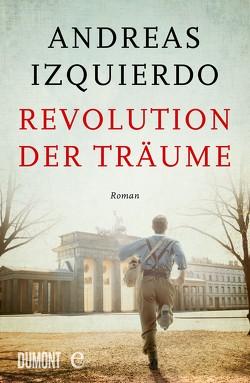 Revolution der Träume von Izquierdo,  Andreas
