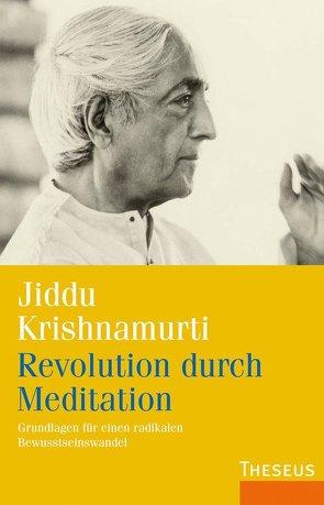 Revolution durch Meditation von Krishnamurti, Jiddu