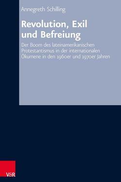 Revolution, Exil und Befreiung von Schilling,  Annegreth
