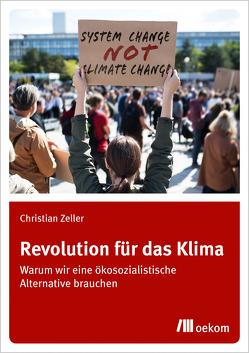 Revolution für das Klima von Zeller,  Christian
