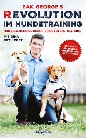 Revolution im Hundetraining von George,  Zak