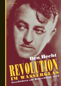 Revolution im Wasserglas von Hecht,  Ben, Herborth,  Helga, Riha,  Karl, Stündel,  Dieter