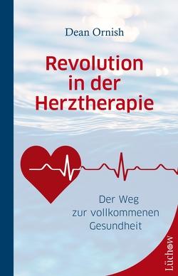 Revolution in der Herztherapie von Ornish,  Dean