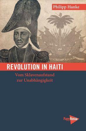 Revolution in Haiti von Hanke, Philipp