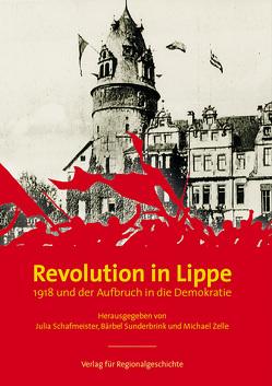 Revolution in Lippe von Schafmeister,  Julia, Sunderbrink,  Bärbel, Zelle,  Michael