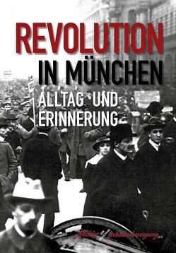 Revolution in München von Anton,  Bernward, Bellaire,  Felix, Eiber,  Ludwig, Gerstenberg,  Günther, Kucera,  Wolfgang, Rühlemann,  Martin, Werder,  Sebastian, Wittmann,  Michael