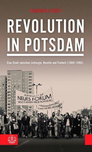 Revolution in Potsdam von Eckert,  Rainer