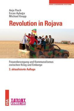 Revolution in Rojava von Ayboga,  Ercan, Flach,  Anja, Knapp,  Michael