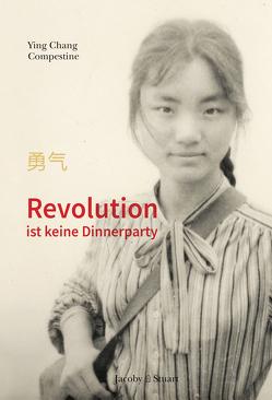 Revolution ist keine Dinnerparty von Compestine,  Ying Chang