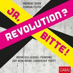 Revolution? Ja, bitte! von Buhr,  Andreas, Feltes,  Florian, Simon,  Hermann