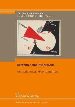Revolution und Avantgarde von Niederbudde,  Anke, Scholz,  Nora