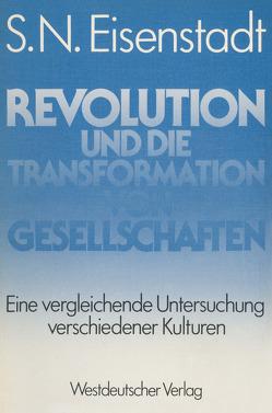 Revolution und die Transformation von Gesellschaften von Aizensh.tadṭ,  Shemu'el Noaḥ