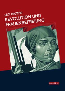 Revolution und Frauenbefreiung von Leo,  Trotzki