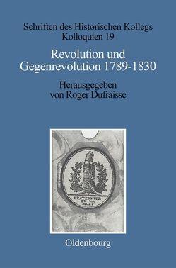 Revolution und Gegenrevolution 1789–1830 von Dufraisse,  Roger, Müller-Luckner,  Elisabeth