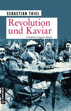 Revolution und Kaviar von Thiel,  Sebastian
