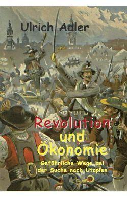 Revolution und Ökonomie von Adler,  Ulrich
