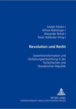 Revolution und Recht von Ableitinger,  Alfred, Bröstl,  Alexander, Holländer,  Pavel, Marko,  Joseph