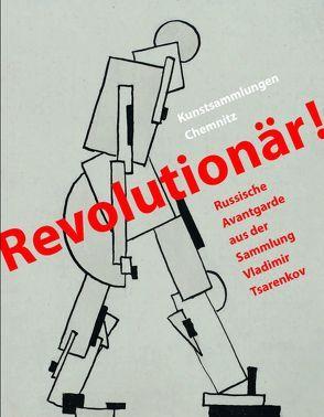 Revolutionär! von Gaßner Hubertus, Krempel,  Ulrich, Krieger,  Verena, Metz,  Katharina, Milde,  Brigitta, Mössinger,  Ingrid, Raev,  Ada, Raev,  Boris, Reuter,  Jule