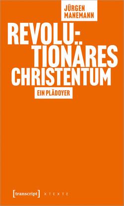 Revolutionäres Christentum von Manemann,  Jürgen