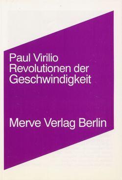 Revolutionen der Geschwindigkeit von Karbe,  Marianne, Virilio,  Paul