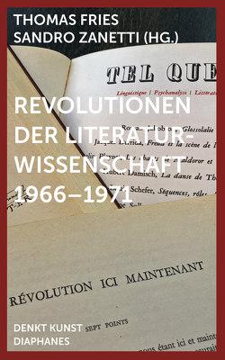 Revolutionen der Literaturwissenschaft 1966–1971 von Fries,  Thomas, Zanetti,  Sandro