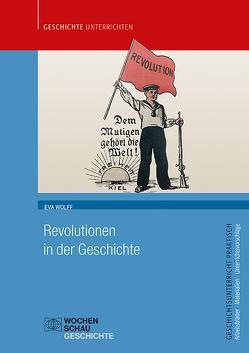 Revolutionen in der Geschichte von Wolff,  Eva