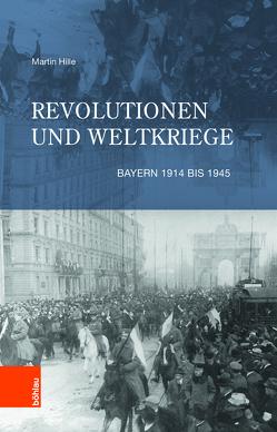 Revolutionen und Weltkriege von Hille,  Martin