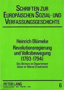 Revolutionsregierung und Volksbewegung (1793-1794) von Blömeke,  Heinrich