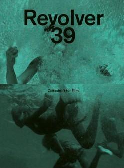 Revolver 39 von Heisenberg,  Benjamin, Hochhäusler,  Christoph, Müller,  Franz, Seibert,  Marcus, Wackerbarth,  Nicolas, Walker,  Saskia