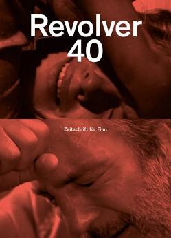 Revolver 40 von Heisenberg,  Benjamin, Hochhäusler,  Christoph, Müller,  Franz, Seibert,  Marcus, Wackerbarth,  Nicolas, Walker,  Saskia
