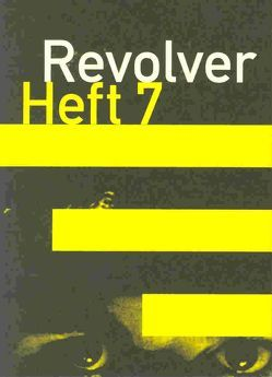 Revolver 7 von Börner,  Jens, Heisenberg,  Benjamin, Hochhäusler,  Christoph, Kutzli,  Sebastion