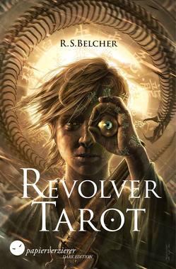 Revolver Tarot von Belcher,  R.S., Frey,  Dennis
